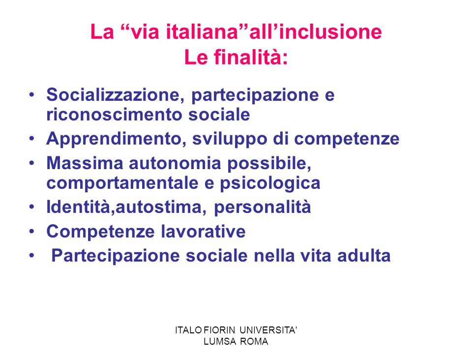 La via italiana all'inclusione Le finalità: