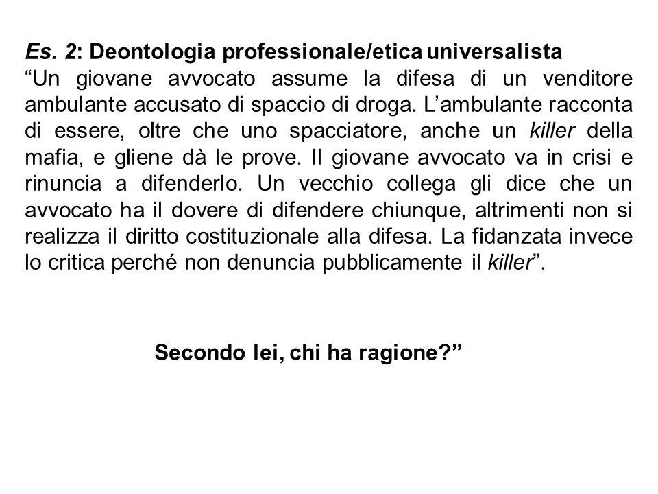Es. 2: Deontologia professionale/etica universalista