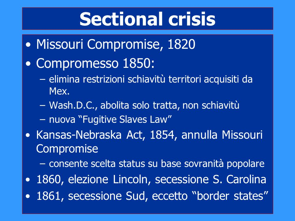 Sectional crisis Missouri Compromise, 1820 Compromesso 1850: