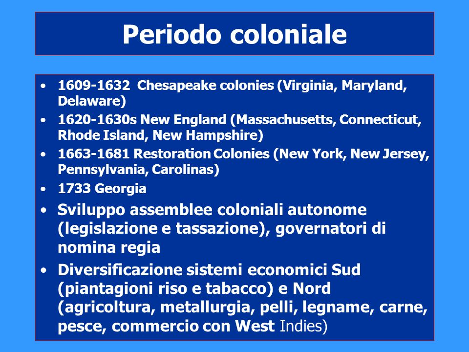 Periodo coloniale 1609-1632 Chesapeake colonies (Virginia, Maryland, Delaware)