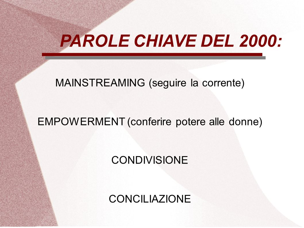 PAROLE CHIAVE DEL 2000: MAINSTREAMING (seguire la corrente)