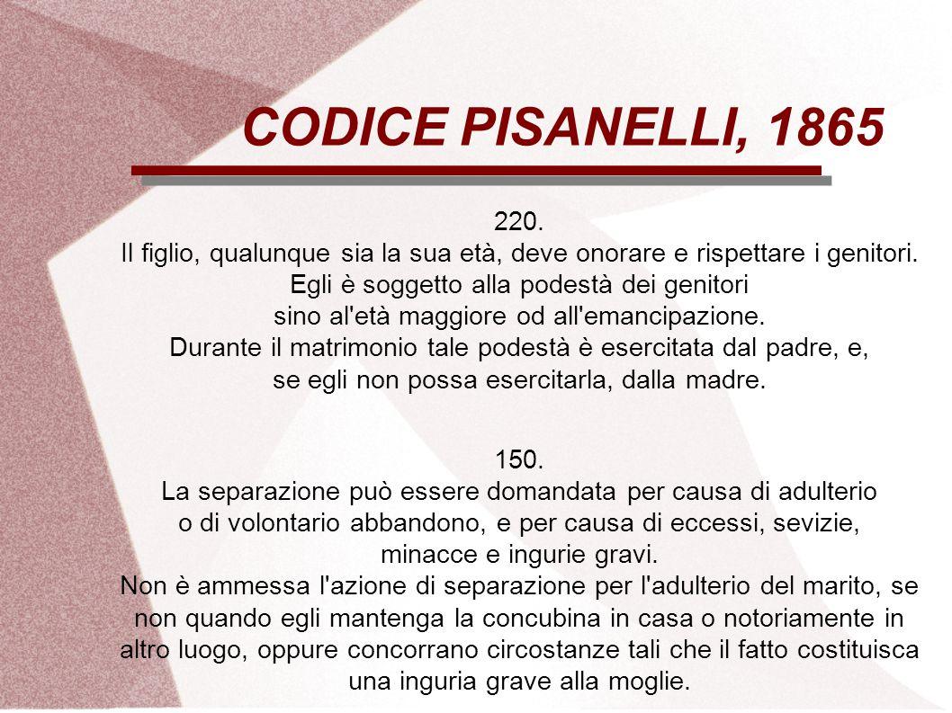 CODICE PISANELLI, 1865 220. Il figlio, qualunque sia la sua età, deve onorare e rispettare i genitori.