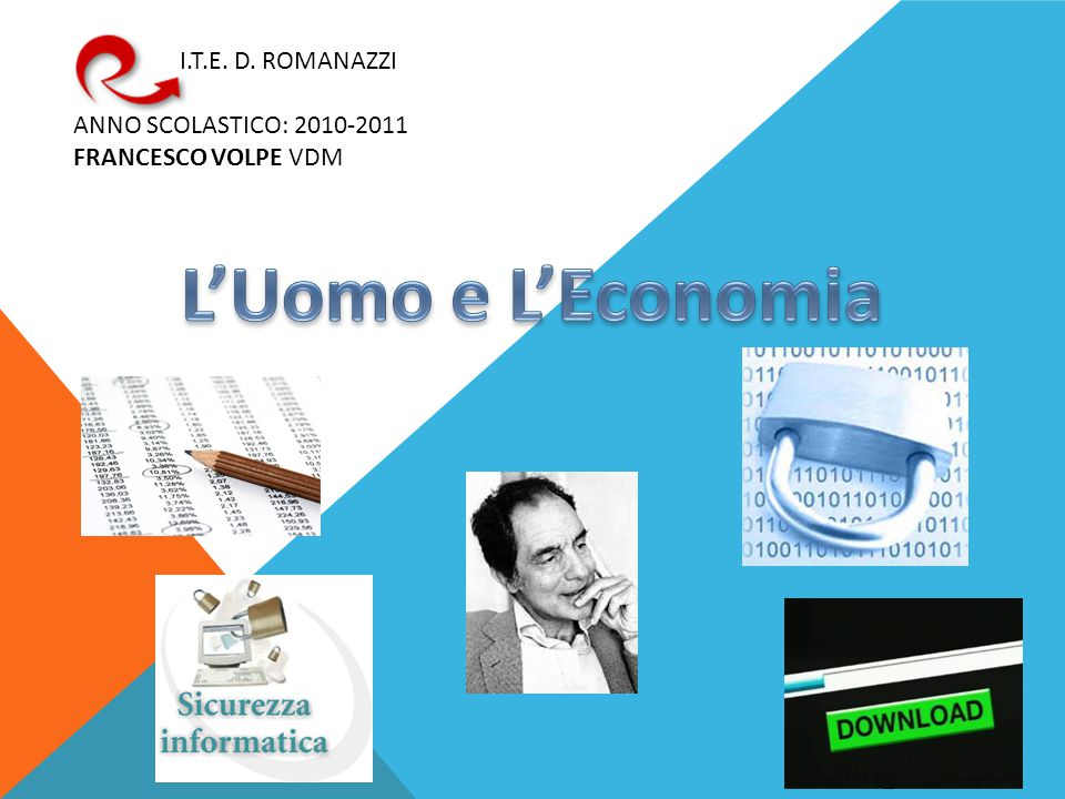 L'Uomo e L'Economia I.T.E. D. ROMANAZZI ANNO SCOLASTICO: 2010-2011