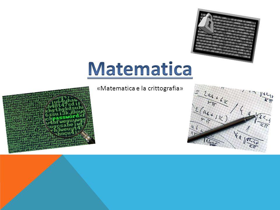 «Matematica e la crittografia»