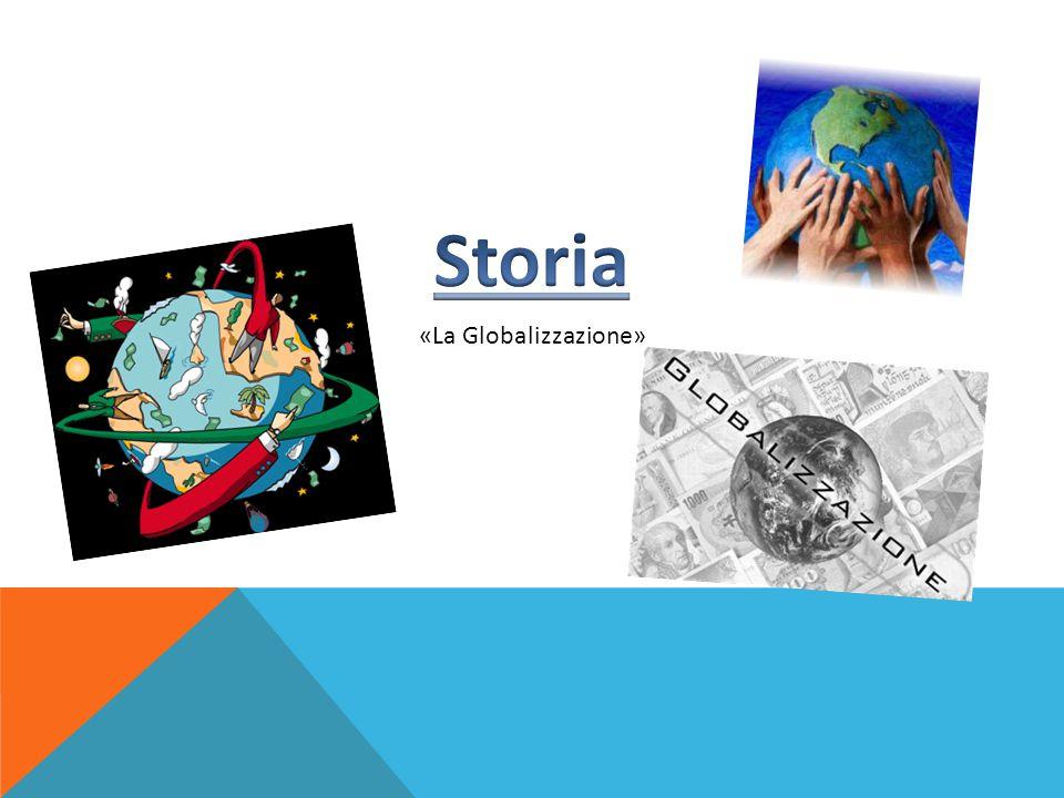 Storia «La Globalizzazione»
