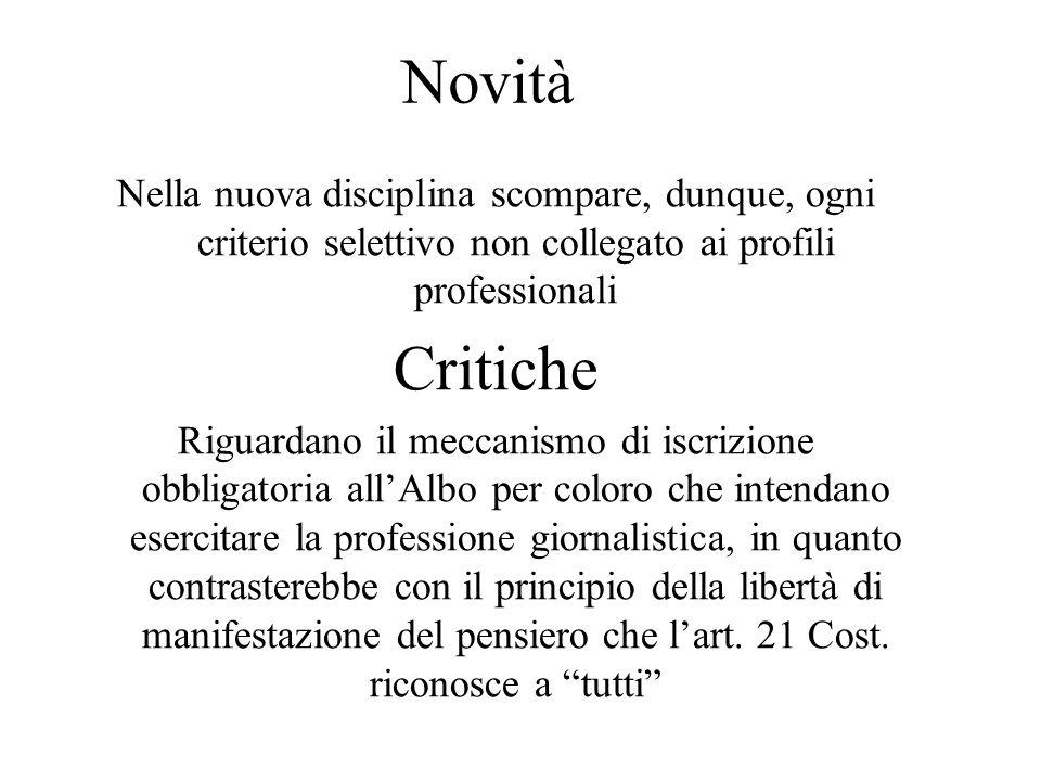 Novità Nella nuova disciplina scompare, dunque, ogni criterio selettivo non collegato ai profili professionali.