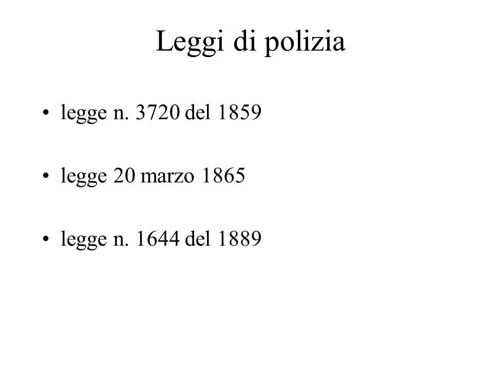 Leggi di polizia legge n. 3720 del 1859 legge 20 marzo 1865