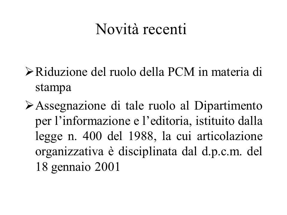 Novità recenti Riduzione del ruolo della PCM in materia di stampa