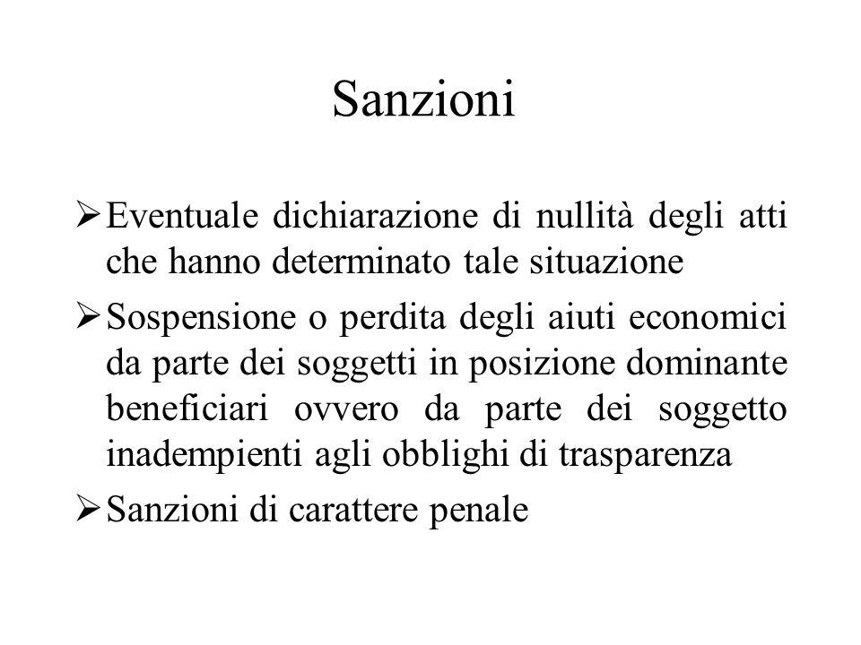 Sanzioni Eventuale dichiarazione di nullità degli atti che hanno determinato tale situazione.