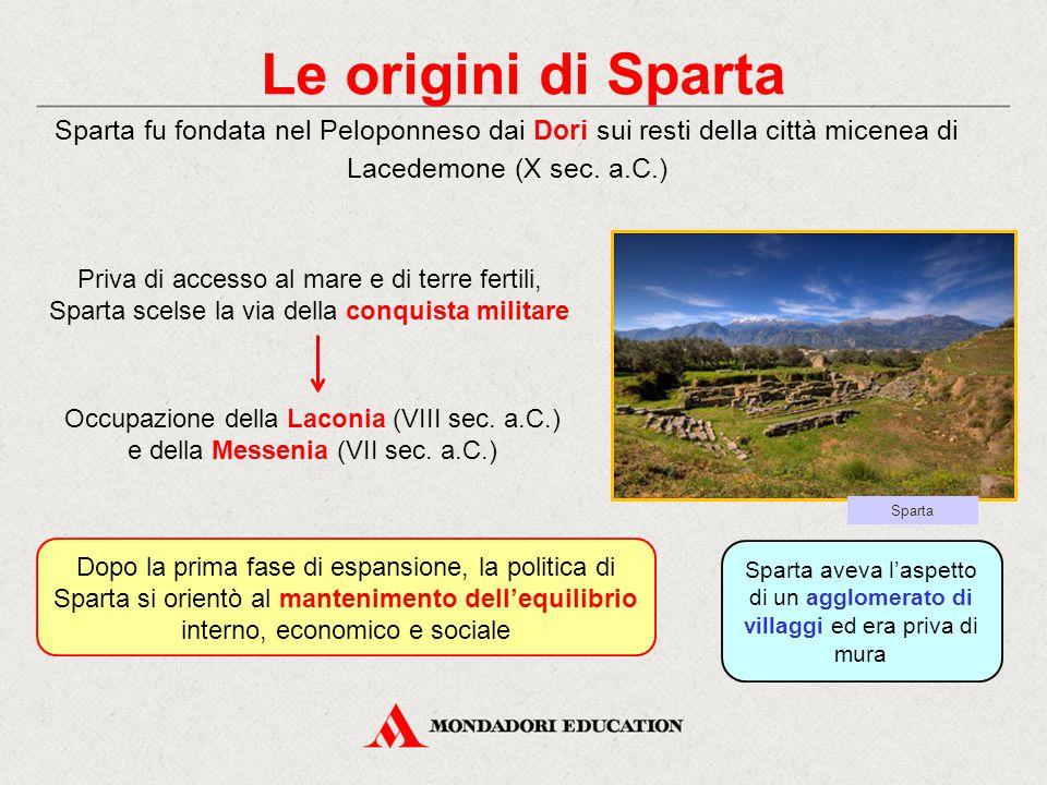 Le origini di Sparta Sparta fu fondata nel Peloponneso dai Dori sui resti della città micenea di Lacedemone (X sec. a.C.)
