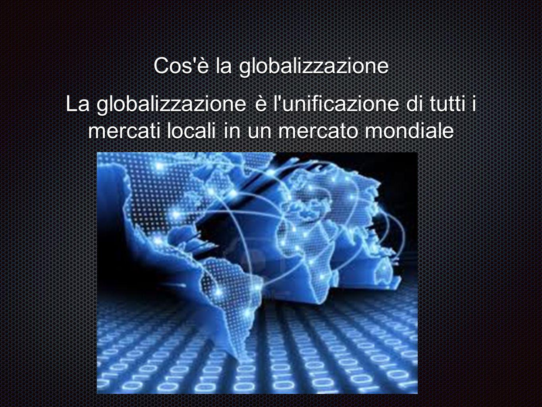 Cos è la globalizzazione