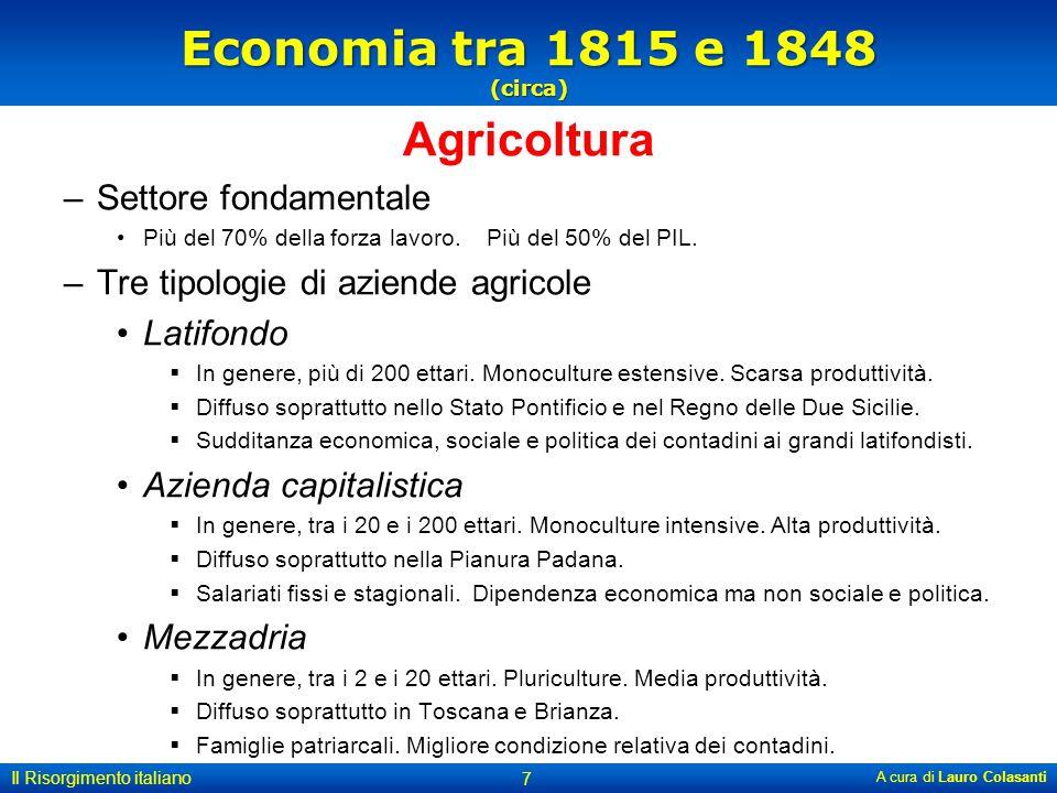 Economia tra 1815 e 1848 (circa) Agricoltura Settore fondamentale