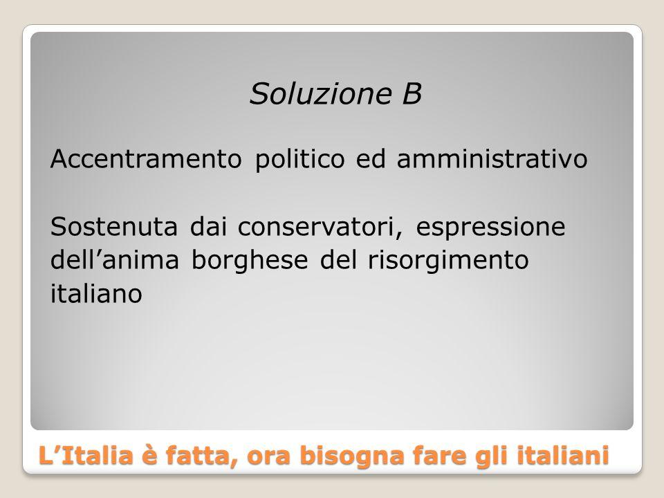 L'Italia è fatta, ora bisogna fare gli italiani
