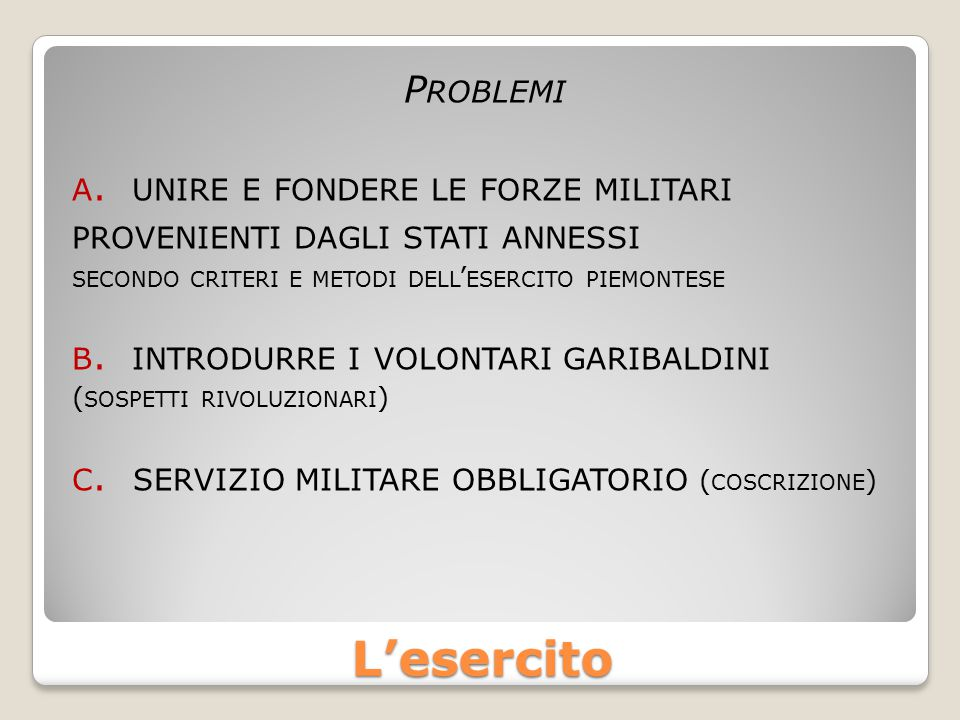 L'esercito Problemi a. unire e fondere le forze militari