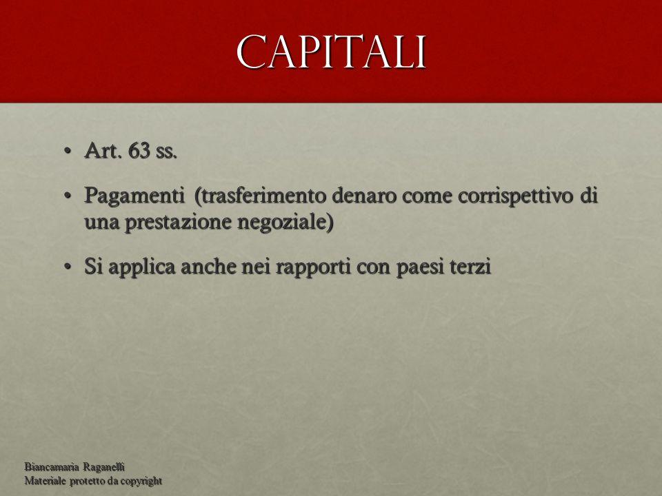 Capitali Art. 63 ss. Pagamenti (trasferimento denaro come corrispettivo di una prestazione negoziale)