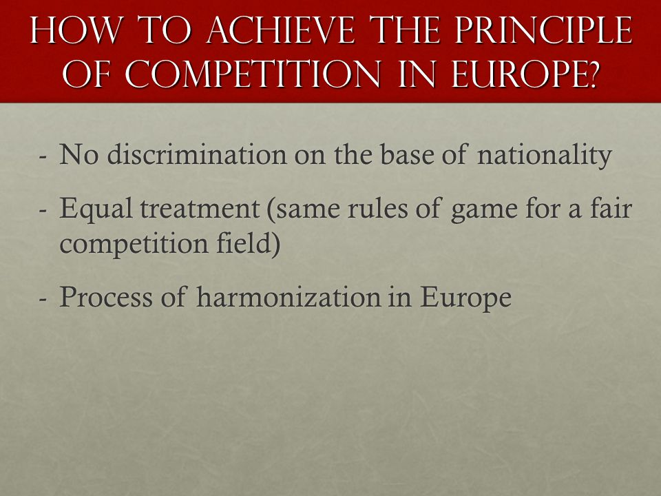 How to achieve the principle of competition in Europe