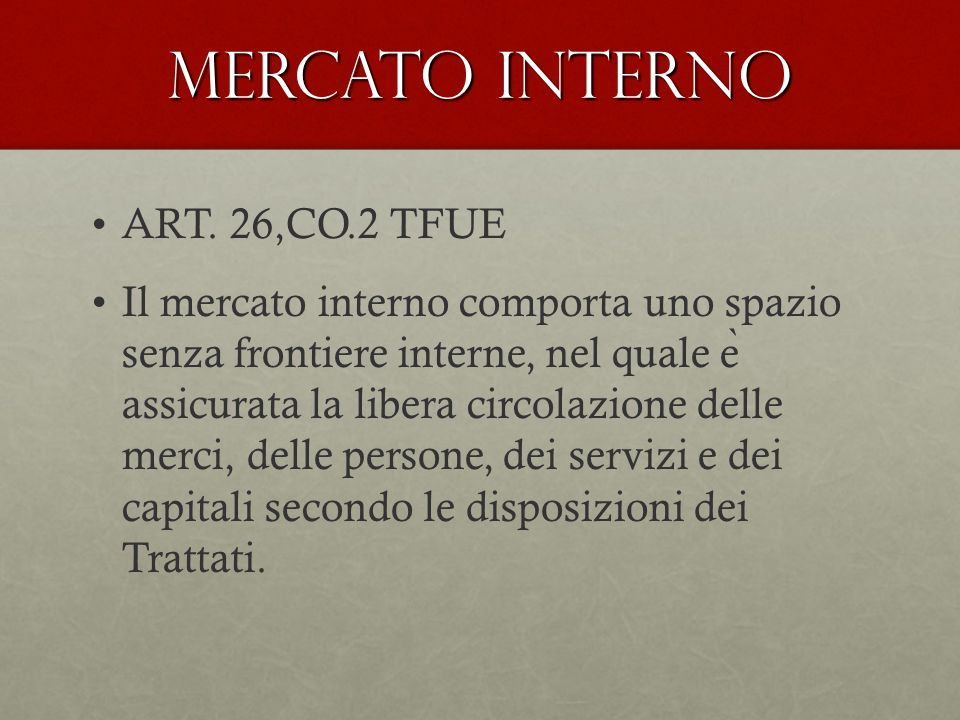 Mercato interno ART. 26,CO.2 TFUE