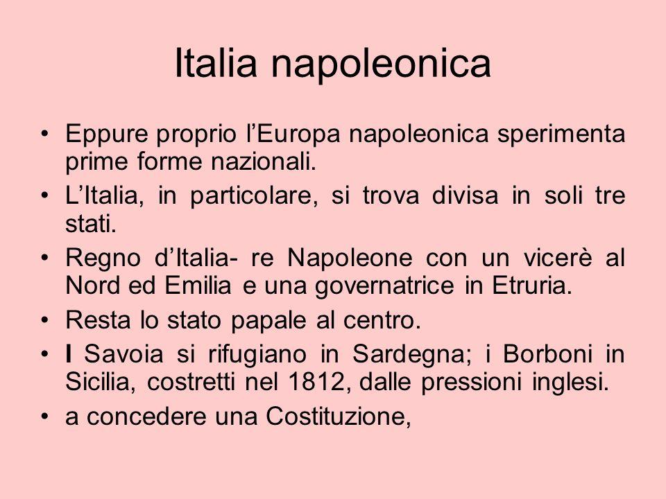 Italia napoleonica Eppure proprio l'Europa napoleonica sperimenta prime forme nazionali.