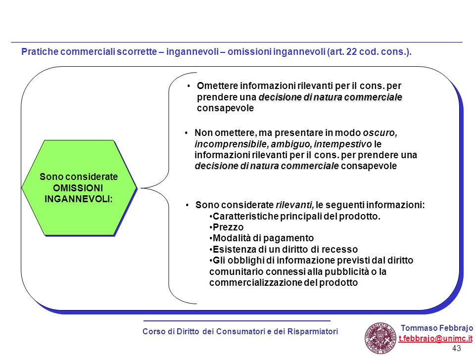Pratiche commerciali scorrette – ingannevoli – omissioni ingannevoli (art. 22 cod. cons.).