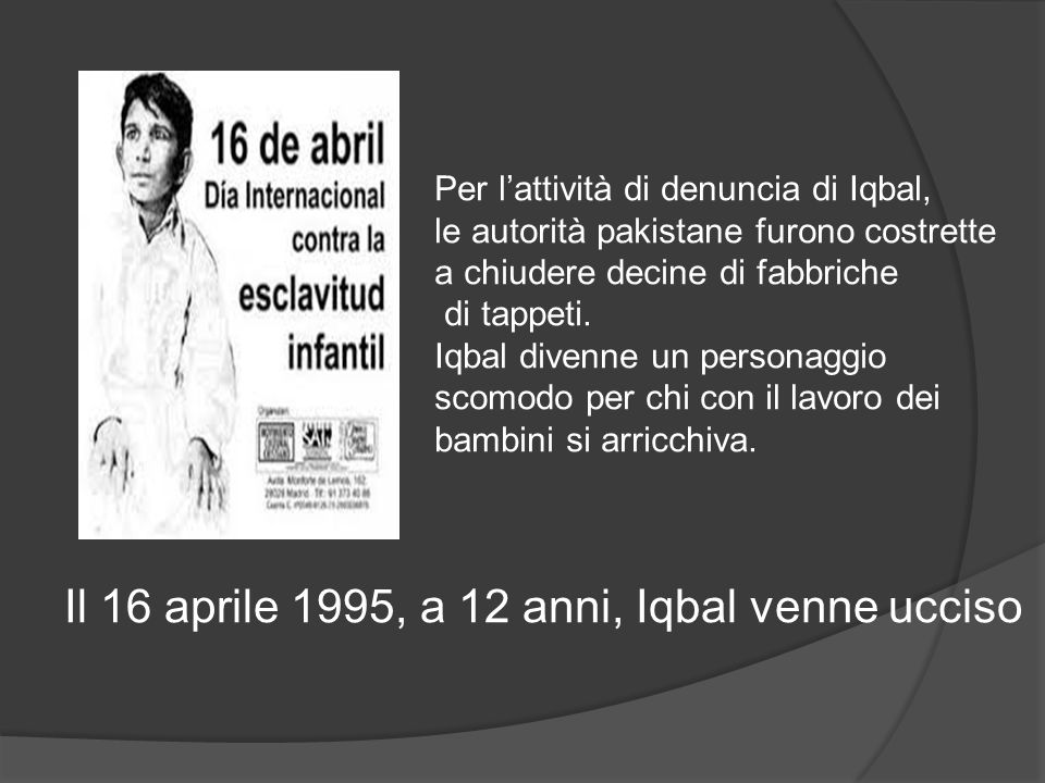 Il 16 aprile 1995, a 12 anni, Iqbal venne ucciso