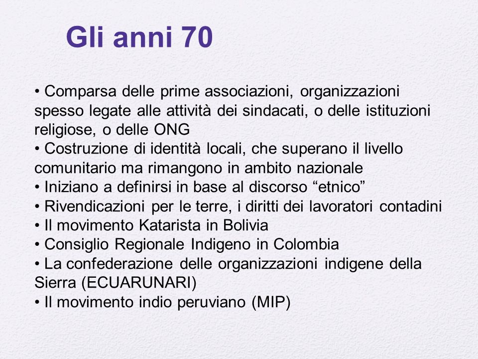 Gli anni 70 Comparsa delle prime associazioni, organizzazioni spesso legate alle attività dei sindacati, o delle istituzioni religiose, o delle ONG.