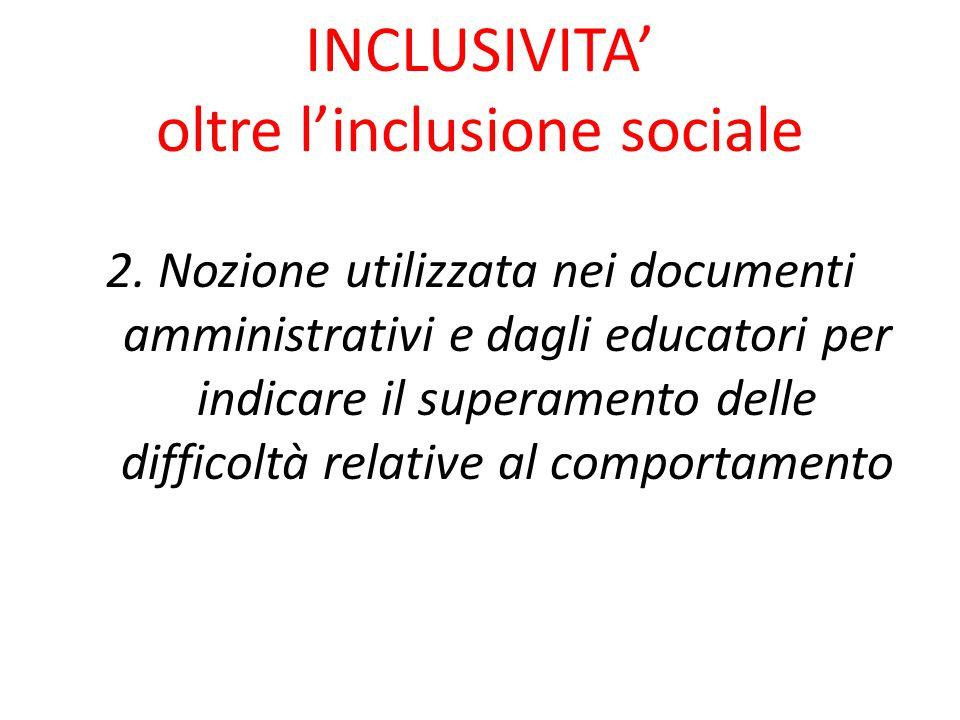 INCLUSIVITA' oltre l'inclusione sociale