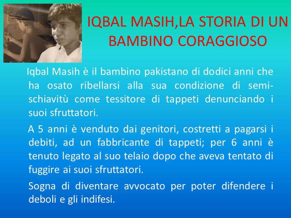 IQBAL MASIH,LA STORIA DI UN BAMBINO CORAGGIOSO