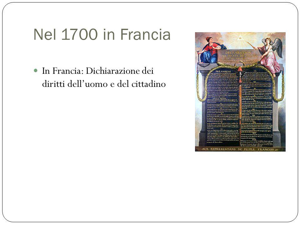 Nel 1700 in Francia In Francia: Dichiarazione dei diritti dell'uomo e del cittadino