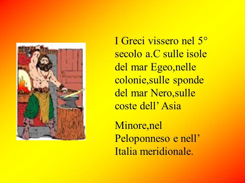 I Greci vissero nel 5° secolo a
