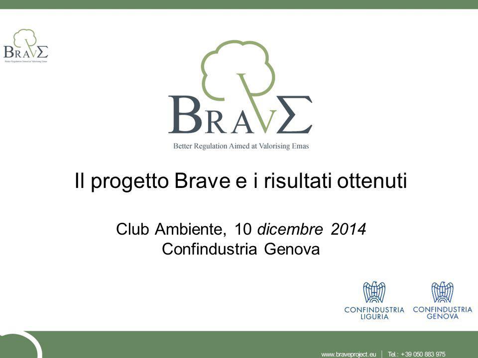 Il progetto Brave e i risultati ottenuti Club Ambiente, 10 dicembre 2014 Confindustria Genova