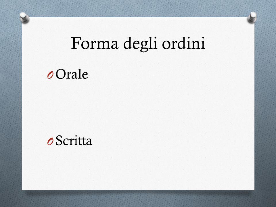 Forma degli ordini Orale Scritta