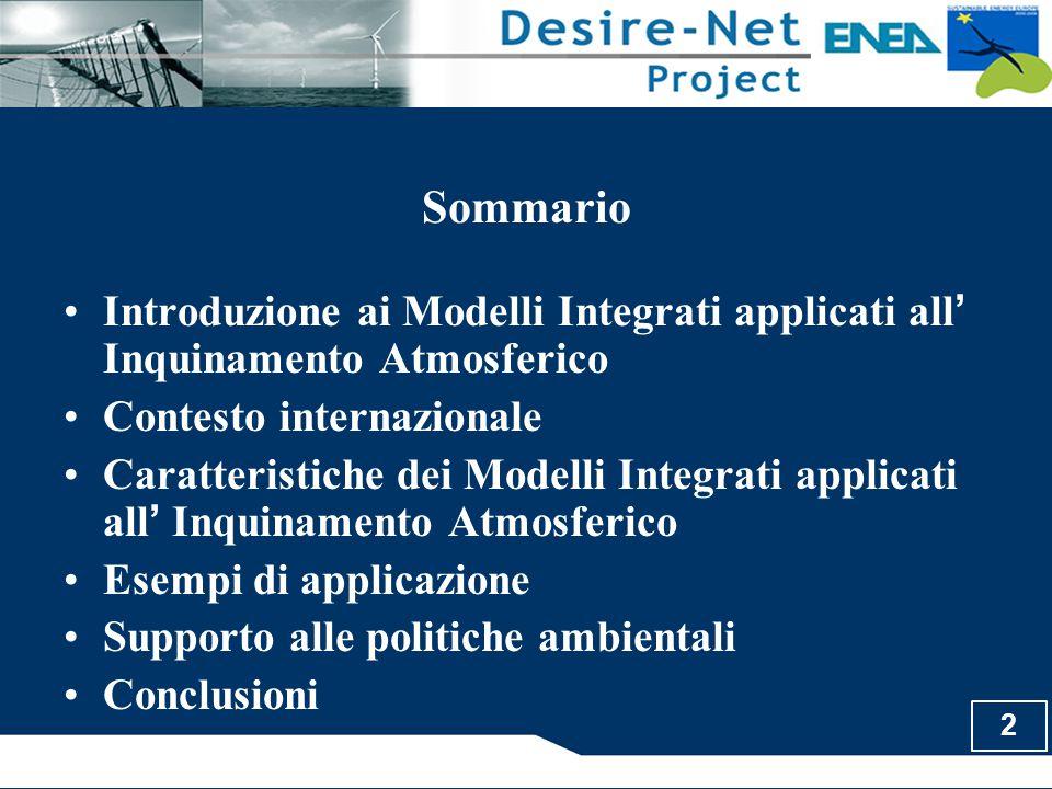 Sommario Introduzione ai Modelli Integrati applicati all' Inquinamento Atmosferico. Contesto internazionale.