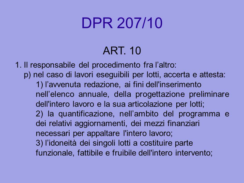 DPR 207/10 ART. 10 1. Il responsabile del procedimento fra l'altro: