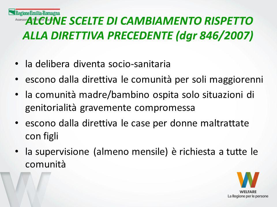 ALCUNE SCELTE DI CAMBIAMENTO RISPETTO ALLA DIRETTIVA PRECEDENTE (dgr 846/2007)