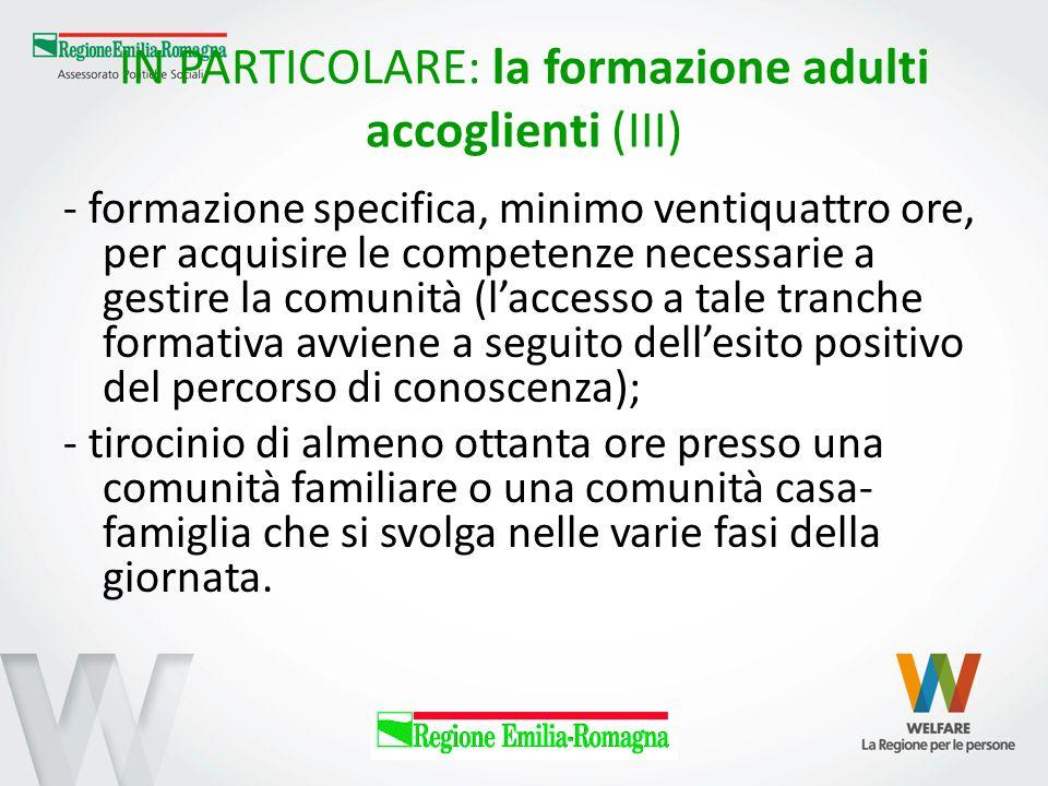 IN PARTICOLARE: la formazione adulti accoglienti (III)