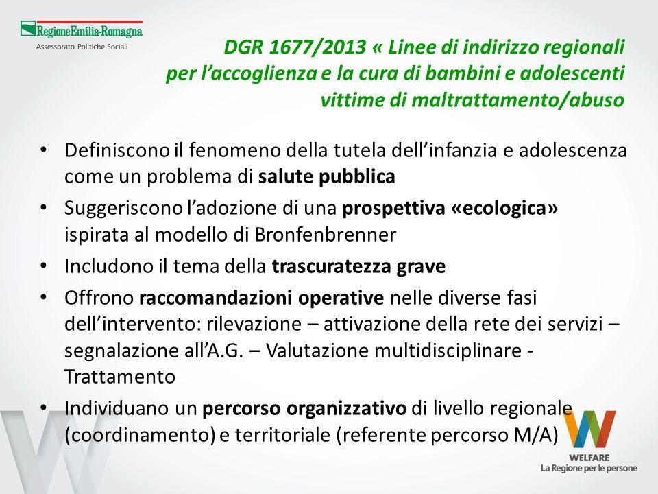 DGR 1677/2013 « Linee di indirizzo regionali per l'accoglienza e la cura di bambini e adolescenti vittime di maltrattamento/abuso