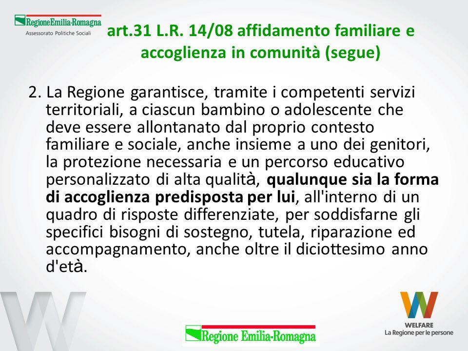 art.31 L.R. 14/08 affidamento familiare e accoglienza in comunità (segue)