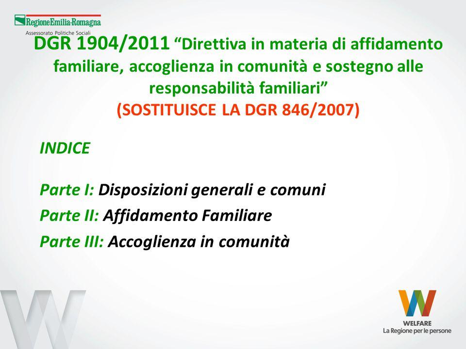 DGR 1904/2011 Direttiva in materia di affidamento familiare, accoglienza in comunità e sostegno alle responsabilità familiari (SOSTITUISCE LA DGR 846/2007)