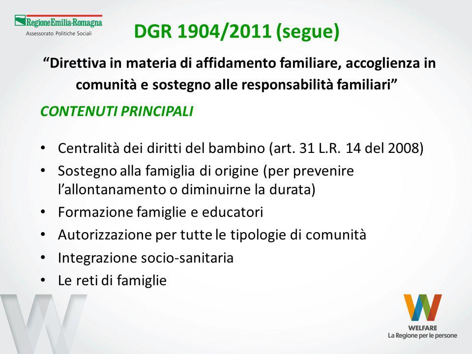 DGR 1904/2011 (segue) Direttiva in materia di affidamento familiare, accoglienza in comunità e sostegno alle responsabilità familiari