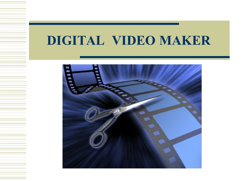 DIGITAL VIDEO MAKER