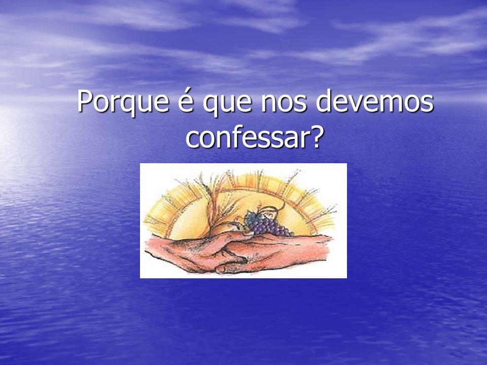 Porque é que nos devemos confessar