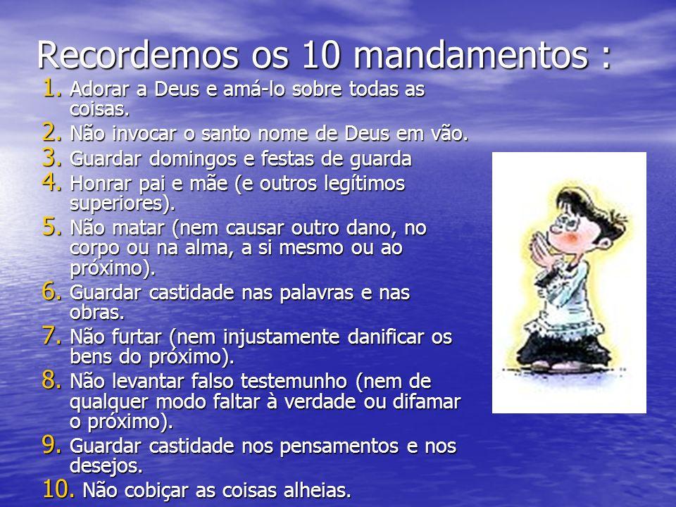 Recordemos os 10 mandamentos :