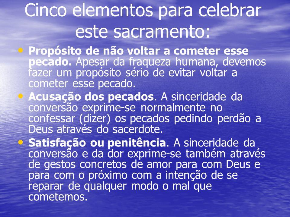 Cinco elementos para celebrar este sacramento: