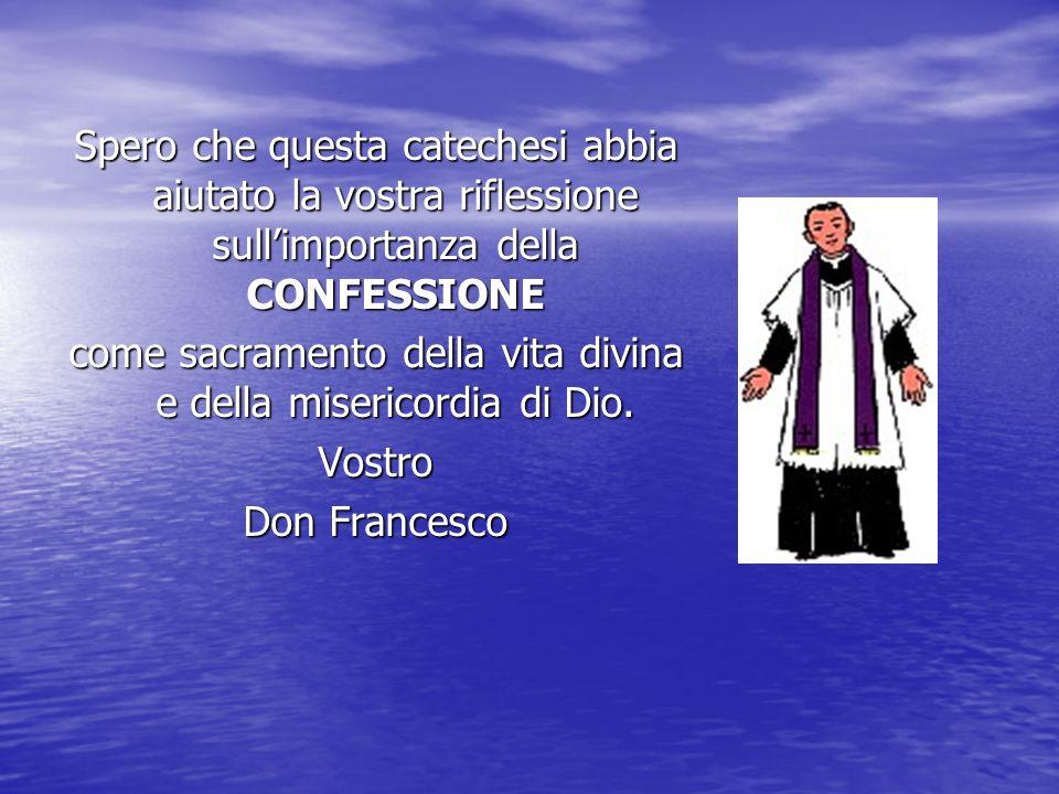 come sacramento della vita divina e della misericordia di Dio.