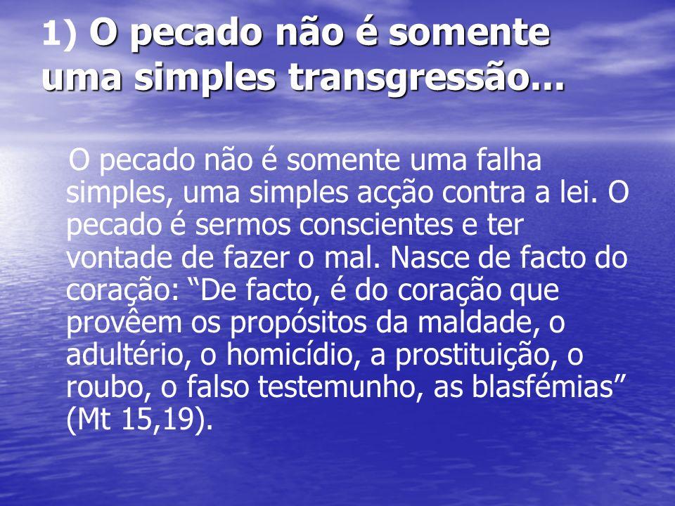 1) O pecado não é somente uma simples transgressão...