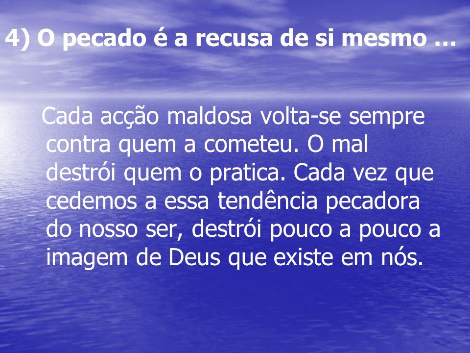4) O pecado é a recusa de si mesmo …