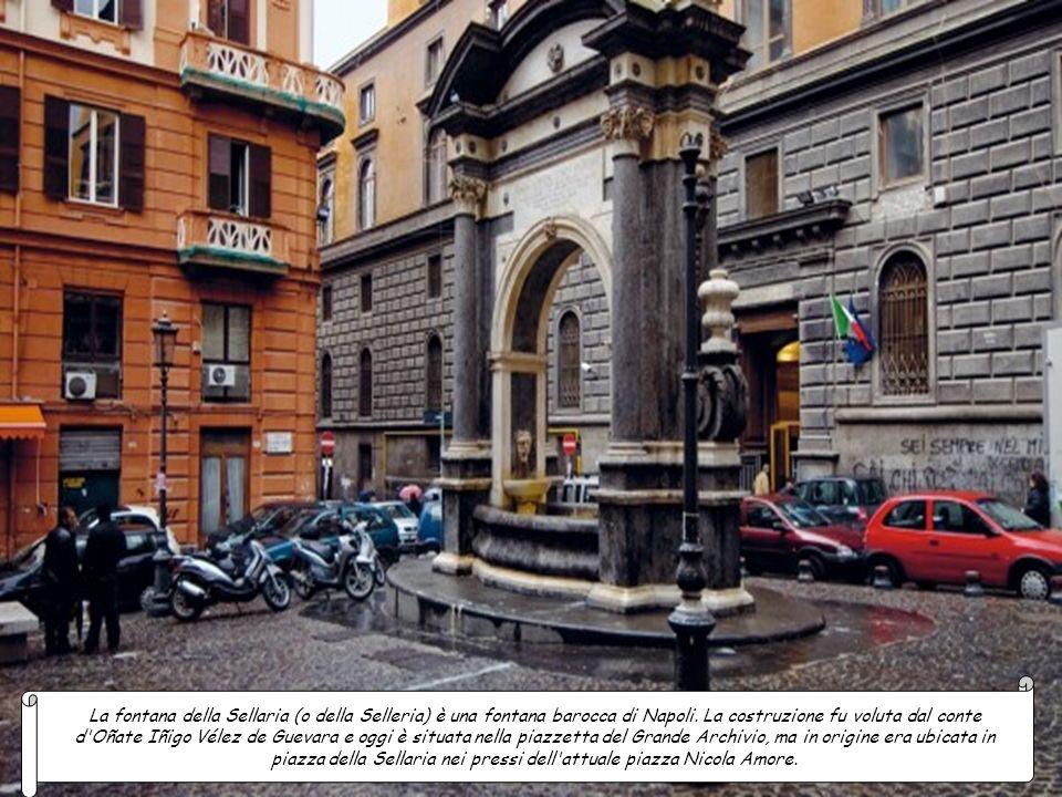 La fontana della Sellaria (o della Selleria) è una fontana barocca di Napoli.