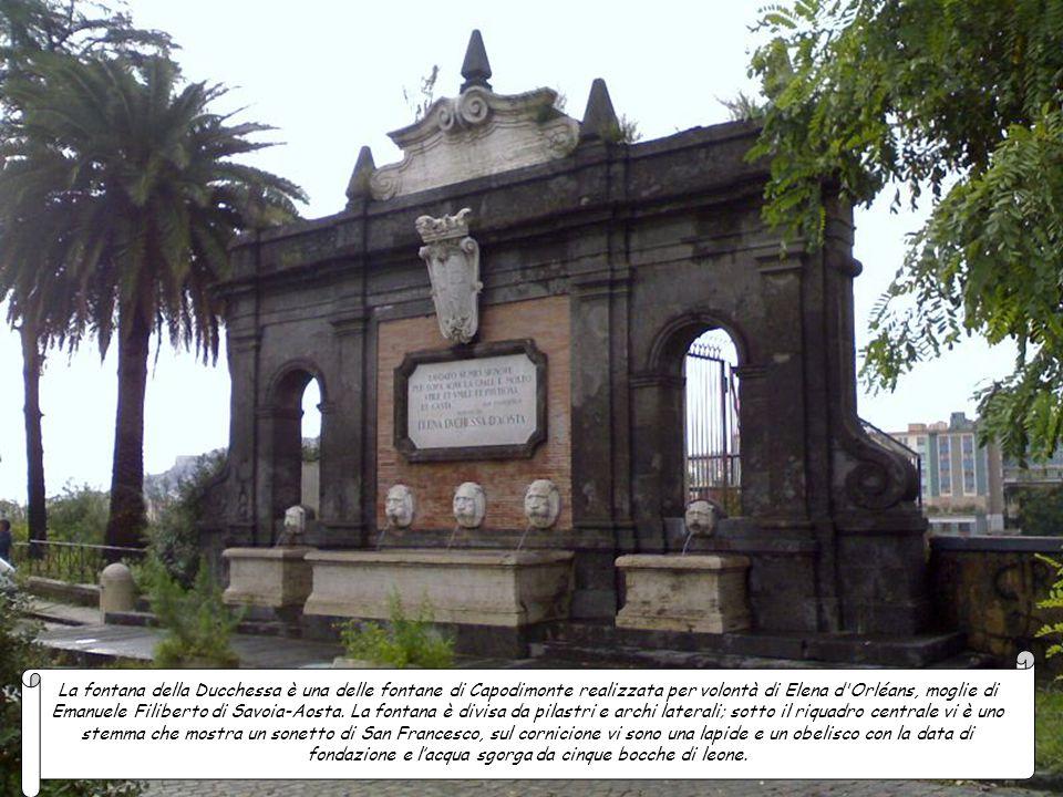 La fontana della Ducchessa è una delle fontane di Capodimonte realizzata per volontà di Elena d Orléans, moglie di Emanuele Filiberto di Savoia-Aosta.
