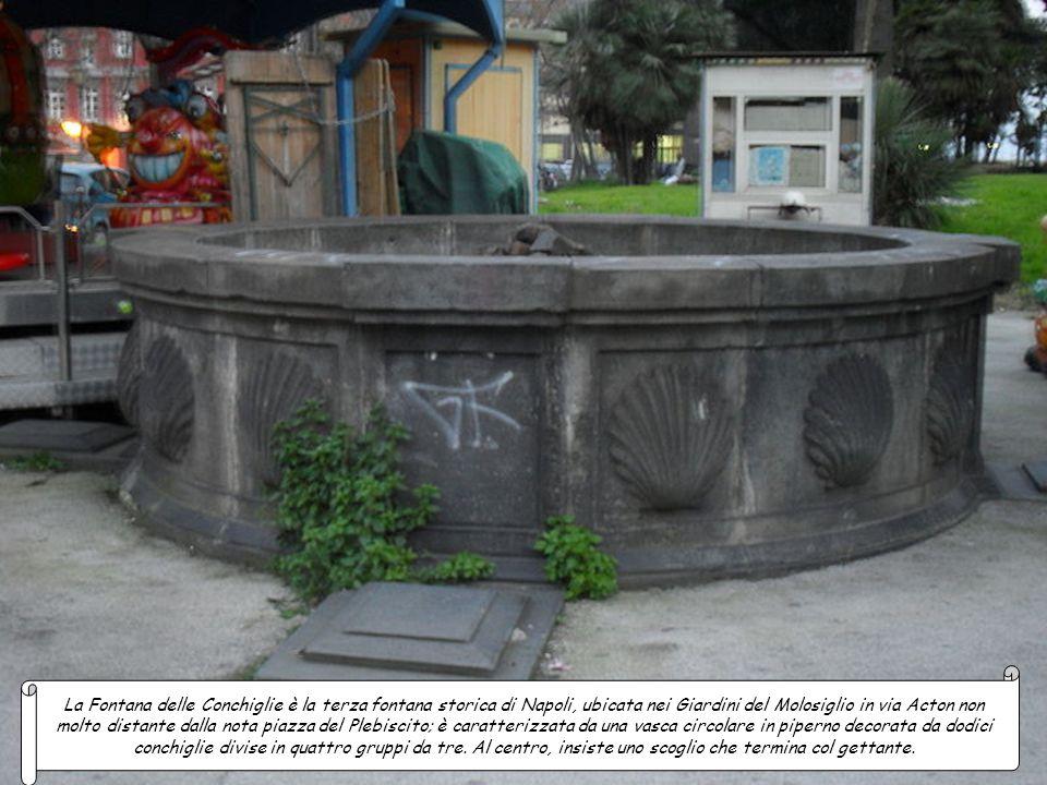 La Fontana delle Conchiglie è la terza fontana storica di Napoli, ubicata nei Giardini del Molosiglio in via Acton non molto distante dalla nota piazza del Plebiscito; è caratterizzata da una vasca circolare in piperno decorata da dodici conchiglie divise in quattro gruppi da tre.