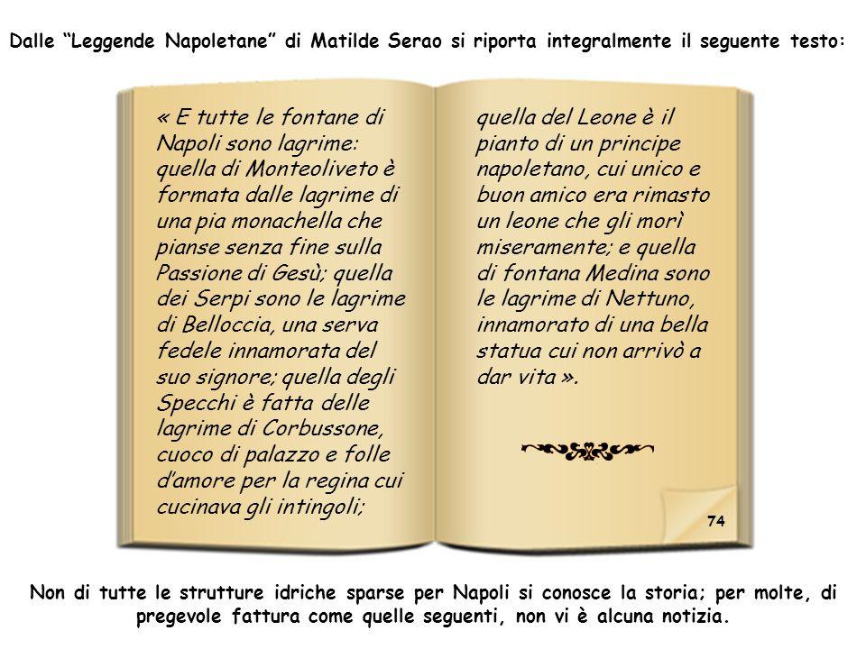 Dalle Leggende Napoletane di Matilde Serao si riporta integralmente il seguente testo: